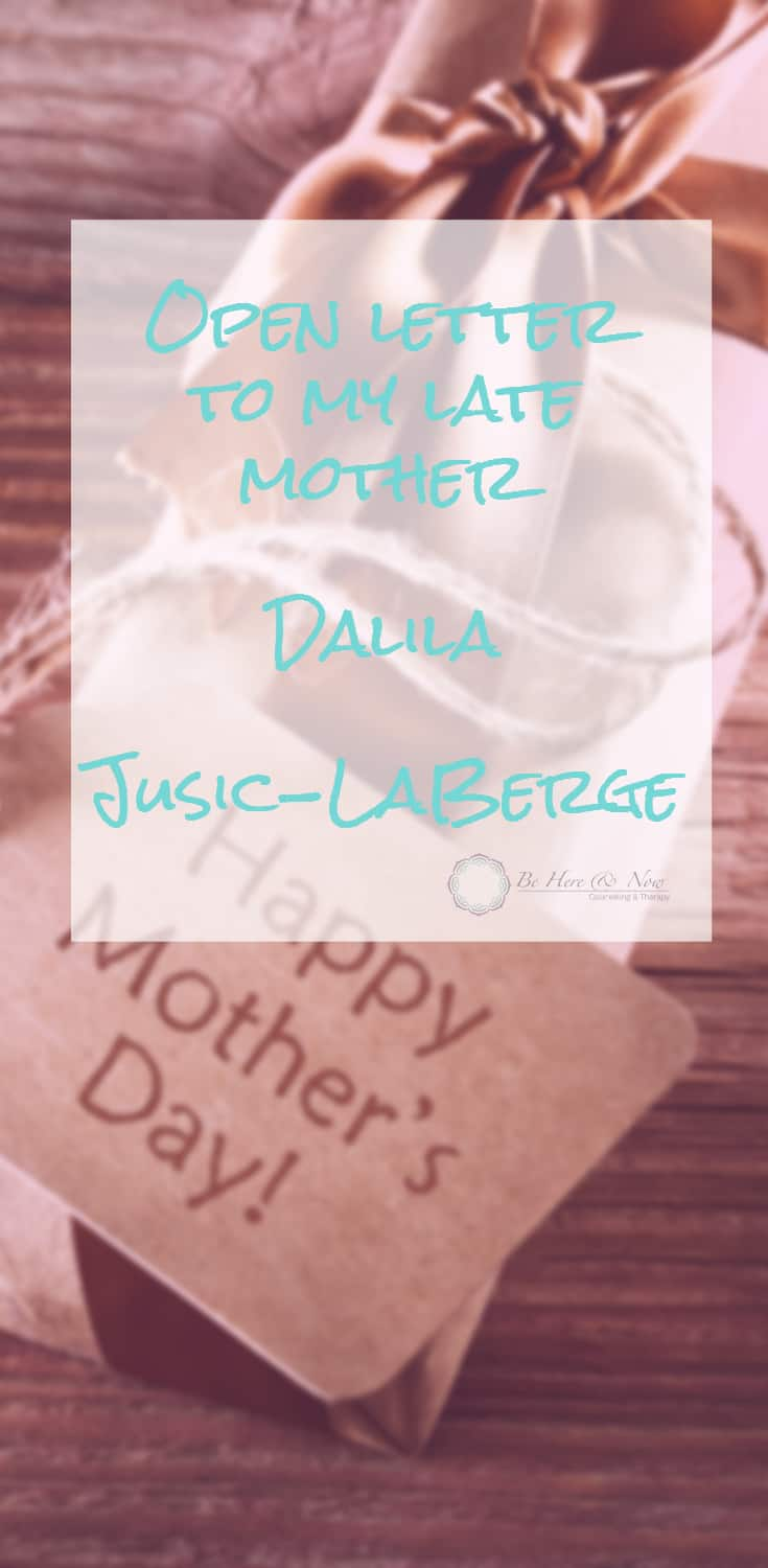 Motherly Love Open Letter to My Late Motehr Dalila Jusic-LaBerge Mother's day