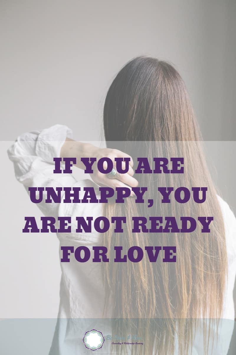 If you are unhappy, you are not ready for love. You may find a great partner that loves you, and you love him, but if you are unhappy, you will not be able to feel the happiness in your relationship. It will take an enormous toll on your relationship, and you will associate unhappiness with your partner or your relationship. #relationships #love #dating